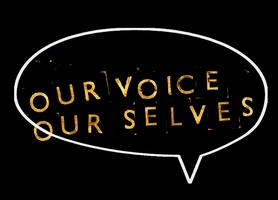 Our Voice, Our Selves