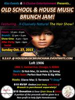 Old School & House Brunch.. X-Clusively Natural...The...