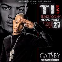 T.I Live @ The Gatsby Wednesday Nov. 27th!! TICKETS ON...