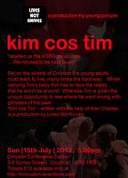 'Kim cos Tim' a Lives Not Knives production.
