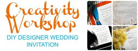 Creativity Workshop for DIY Designer Wedding Invitation