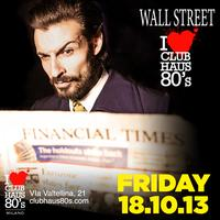 Club Haus 80's WALL STREET 18th October