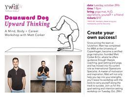 Downward Dog, Upward Thinking: Body, Mind + Career...
