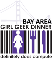 Bay Area Girl Geek Dinner #51: Sponsored by...
