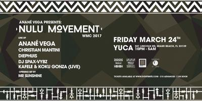 "ANANÉ VEGA PRESENTS ""NULU MOVEMENT"" MIAMI WMC 2017 AT..."