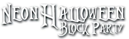NEON HALLOWEEN BLOCK PARTY 2013