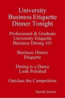 University Business Etiquette Dinner Tonight Dining is...