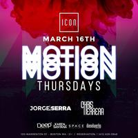MOTION THURSDAYS @ ICON l 3.16 CHRIS HERRERA & JORGE...