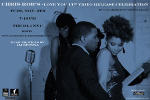 "Chris Rob's ""Love You Up"" Video Release Celebration"