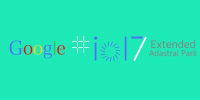 Google I/O Extended 2017 - Adastral Park