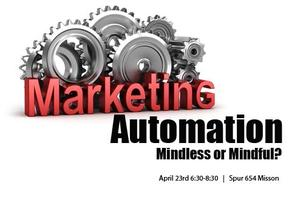 Marketing Automation: Mindless or Mindful?