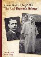 Conan Doyle and Joseph Bell: The real Sherlock Holmes