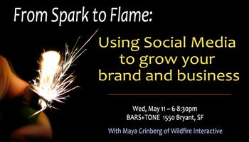 From Spark to Flame: Using Social Media to Grow your...