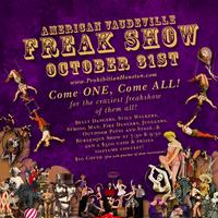 American Vaudeville's Freak Show!