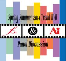 FGI+AI SS2014 Trend DVD and Panel Discussion