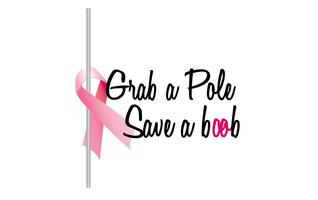 Grab A Pole Save a Boob (Cancer awareness)