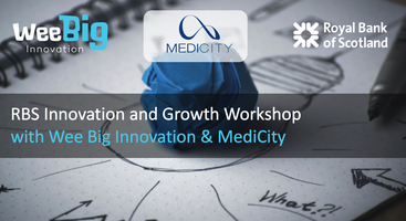 RBS Innovation & Growth Free 1-day Workshop, with Wee Big Innovation - Medical Tech & Digital Health