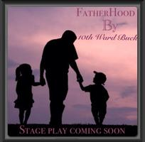 "FatherHood ""stage play"""