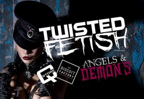 Jynxx Events presents: Twisted Fetish, Angels and...