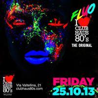 Club Haus 80's Fluo 25th October