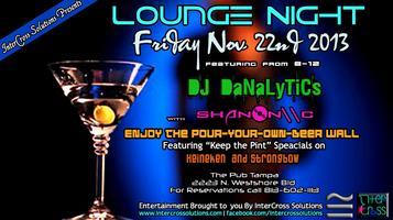 Lounge Night Friday ft. DJ DaNaLyTiCs and Shannon\\C