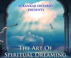 THE ART OF SPIRITUAL DREAMING - The 2017 ECKANKAR Ontario Regional Seminar