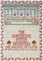 Subversive Stitch Revisited: The Politics of Cloth