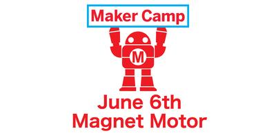 Maker Camp: Magnet Motor