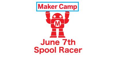Maker Camp: Spool Racer