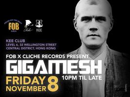 Cliché Records & FOB Present: Gigamesh