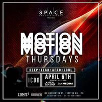 MOTION THURSDAYS @ ICON l 4.6 KAREN SANTANA & JAY...