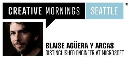 Creative Mornings Seattle Presents: Blaise Agüera y...
