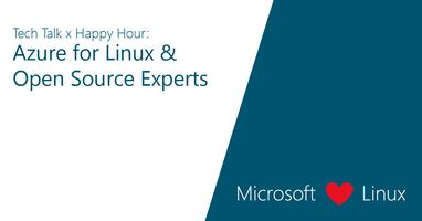 Tech Talk x Happy Hour: Azure for Linux & Open Source...