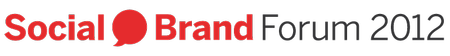 Social Brand Forum 2012