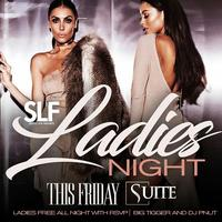 SuiteLifeFridays! Ladies free all night!!