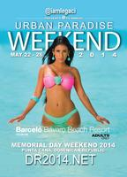 URBAN PARADISE Dominican Republic Memorial Day Weekend...