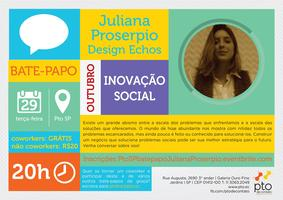 SP Bate-papo :: Juliana Proserpio - Design Echos  ::...