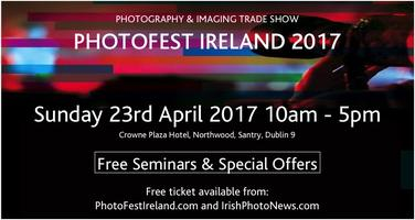 PHOTOFEST IRELAND 2017 Photography & Imaging Trade Show