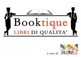 BOOKTIQUE - Presentazioni libri e autori all'insegna...