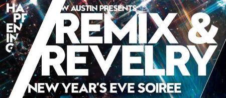 Remix & Revelry / W Austin NYE 2014