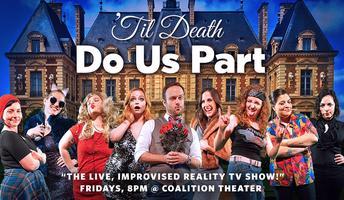 'Til Death Do Us Part: The Improvised Reality TV Show