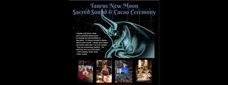 Taurus New Moon Sacred Sound & Cacao Ceremony