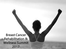 BREAST CANCER REHABILITATION & WELLNESS SUMMIT 2017
