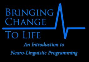 Bringing Change To Life! - An Introduction to NLP