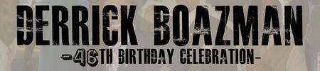 Derrick Boazman's 46th Birthday Celebrations