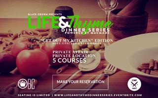 Life & Thyme Dinner Series | presented by Chef Mac &...