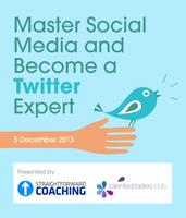 Master Social Media and Become a Twitter Expert