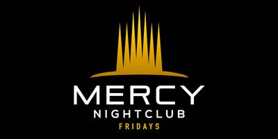 MERCY FRIDAYS - RSVP NOW! FREE! NO COVER til 11:30PM...