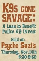K9s Gone Savage | A Luau to Benefit Police K9 INvest...
