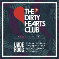 Dirty Hearts Club Summer Party
